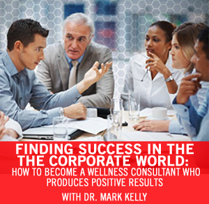 How to Land a Job in Corporate Wellness | Mark Kelly | Expert Articles | 8/31/2012