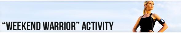 """""""Weekend Warrior"""" Activity"""