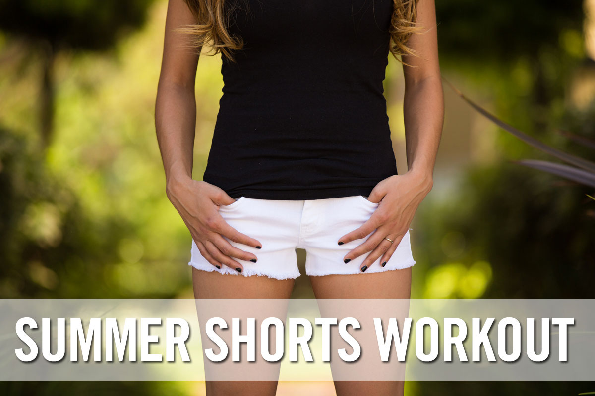 Summer Shorts Workout