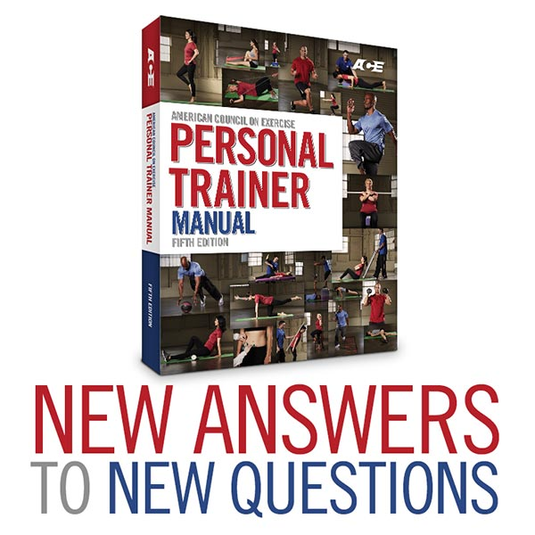 What's new in the ACE Personal Trainer Manual (5th Edition)?  | Todd Galati | Expert Articles | 7/16/2014