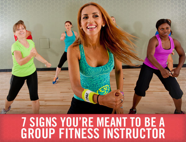 7 Signs You're Meant to Be a Group Fitness Instructor
