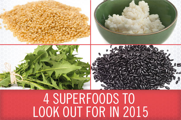 4 Superfoods to Look Out For in 2015