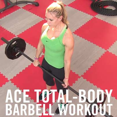 ACE Total-body Barbell Workout | Riana Rohmann | Expert Articles | 4/3/2014