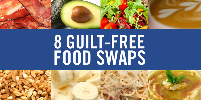 8 Guilt-Free Food Swaps