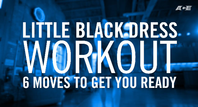 Little Black Dress Workout: 6 Moves to Get You Ready