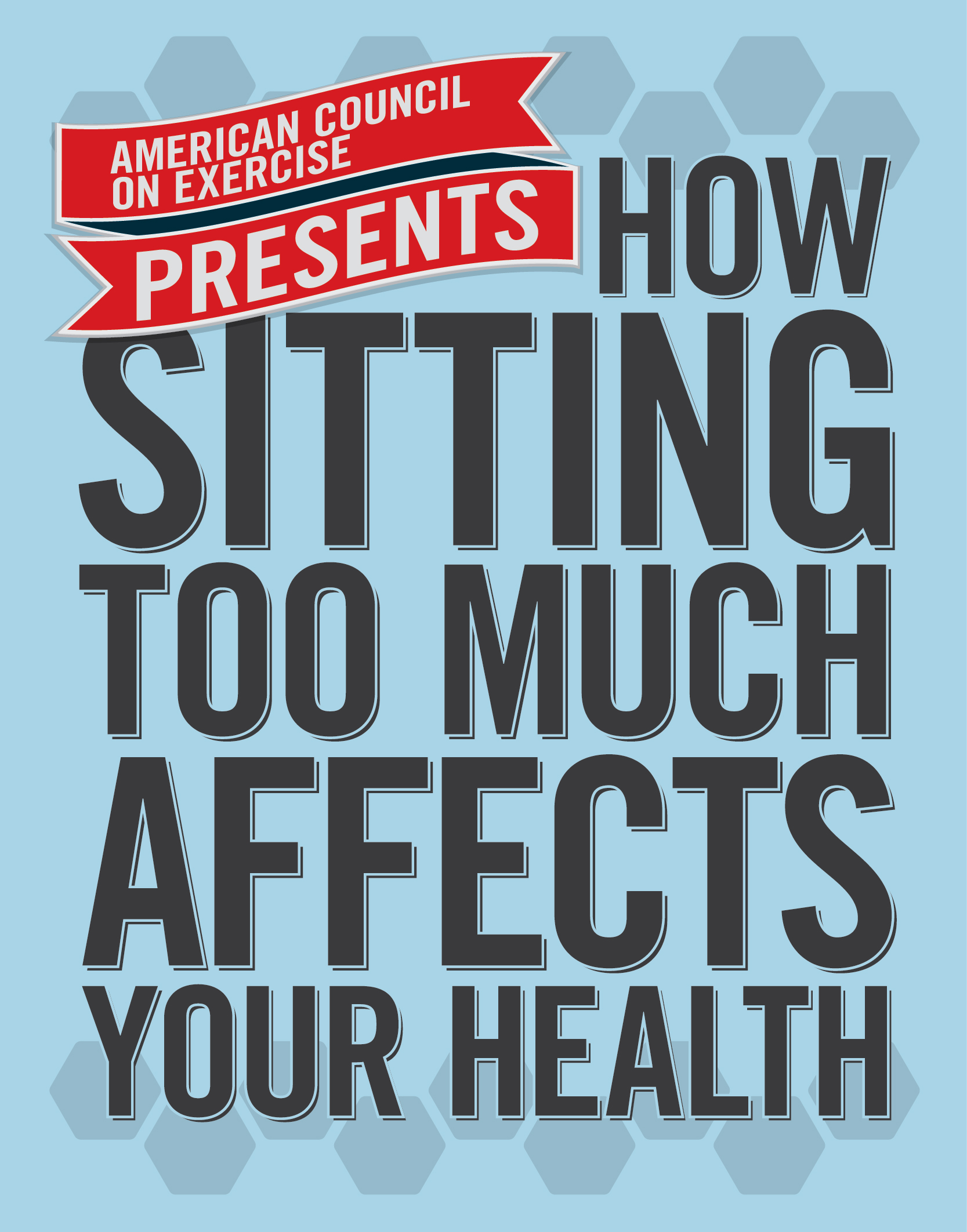 How Sitting Too Much Affects Your Health | American Council on Exercise | Expert Articles | 1/27/2015