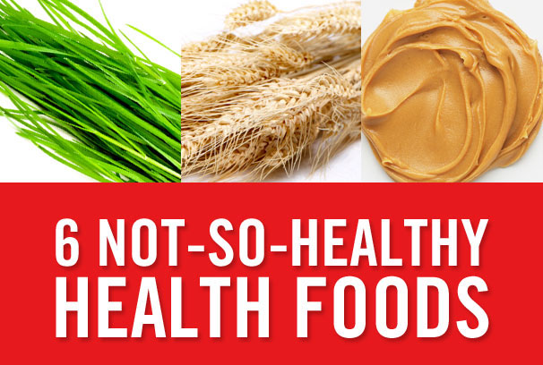 6 Not-so-healthy Health Foods | The Nutrition Twins | Expert Articles | 4/14/2014