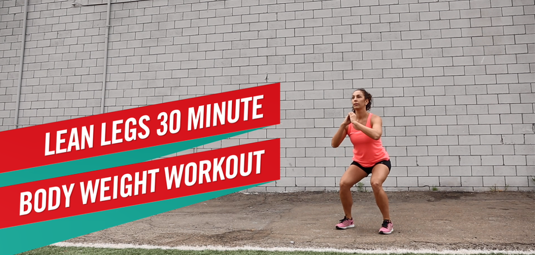 Lean Legs 30 Minute Body Weight Workout