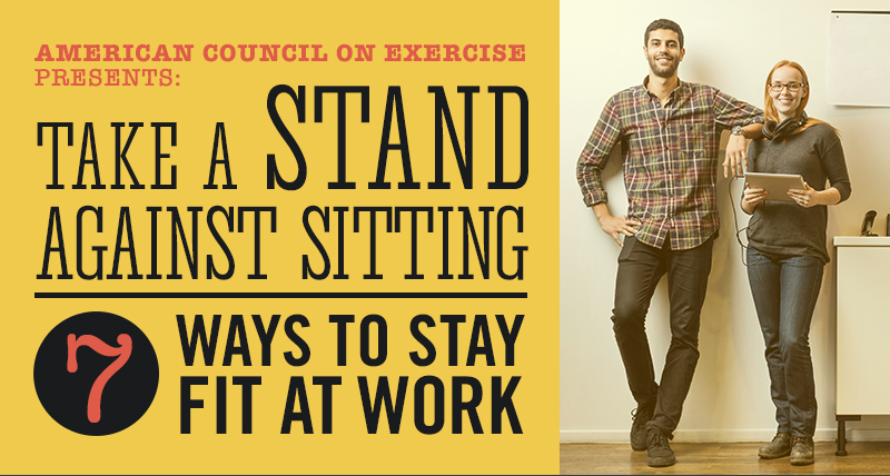 Take a Stand Against Sitting: 7 Ways to Stay Fit at Work