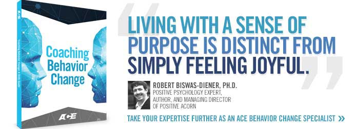 Living with a sense of purpose is distinct from simply feeling joyfull.