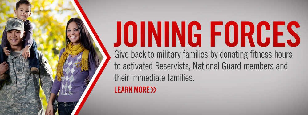 JOINING FORCES: Give back to military families by donating fitness hours to activated Reservists, National Guard members and their immediate families.