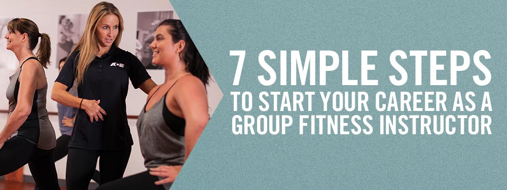 7 Simple Steps to Start Your Career as a Group Fitness Instructor