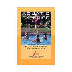 Aquatic Exercise: ACE's Group Fitness Specialty Series
