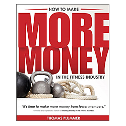 How to Make More Money in the Fitness Industry by Thomas Plummer
