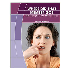 Where did that Member Go? Rediscovering the Lost Art of Member Service