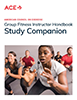 ACE Group Fitness Instructor Handbook Study Companion